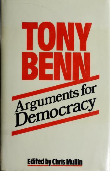 Arguments for democracy by Tony Benn