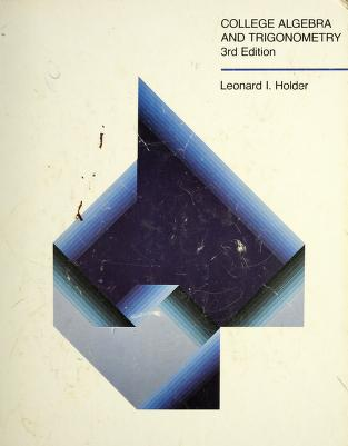 Cover of: College algebra and trigonometry | Leonard Irvin Holder