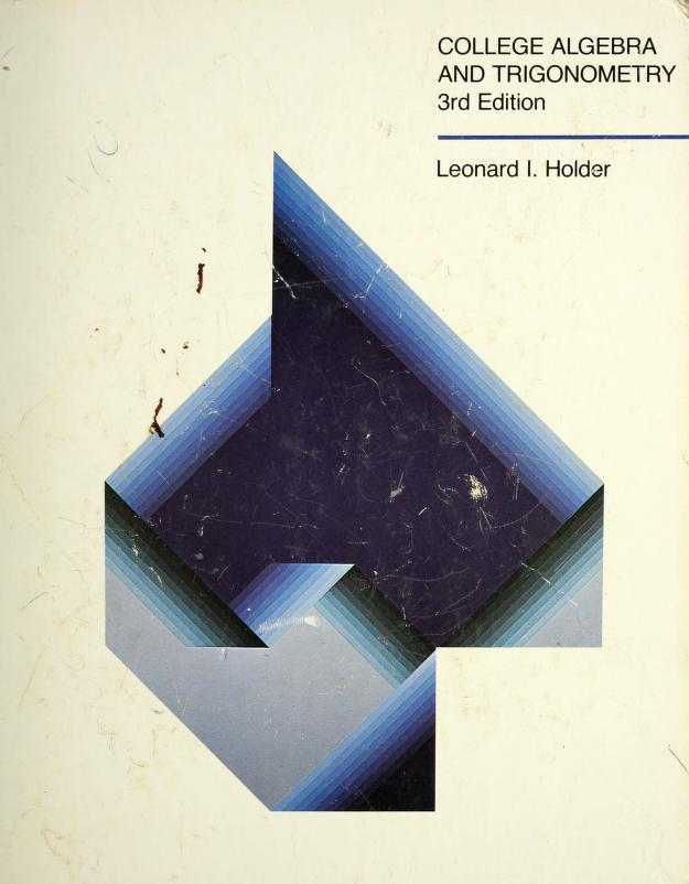 College algebra and trigonometry by Leonard Irvin Holder