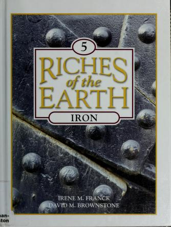 Cover of: Iron (Franck, Irene M. Riches of the Earth, V. 5.) | Irene M. Franck, David M. Brownstone
