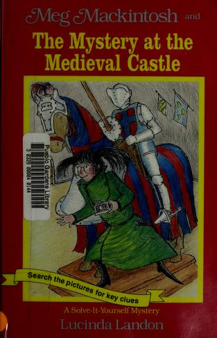Cover of: Meg Mackintosh and the Mystery at the Medieval Castle | Lucinda Landon