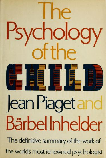 The psychology of the child by Jean Piaget