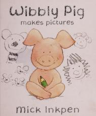 Cover of: Wibbly Pig makes pictures | Mick Inkpen