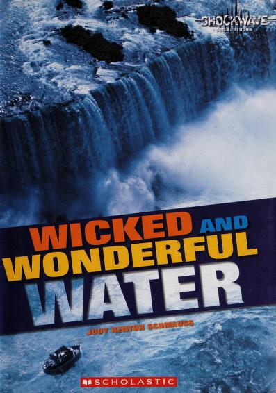 Wicked and Wonderful Water (Shockwave: Economics and Geography) by Judy Kentor Schmauss